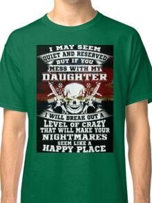 not my daughter Classic T-Shirt