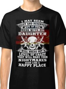 not my daughter Classic T-Shirt