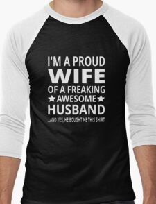 I'm A Proud Wife Of A Freaking Awesome Husband Men's Baseball ¾ T-Shirt