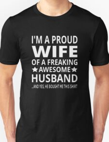 I'm A Proud Wife Of A Freaking Awesome Husband Unisex T-Shirt