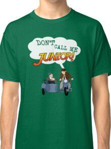 Don't Call Me Junior! Classic T-Shirt