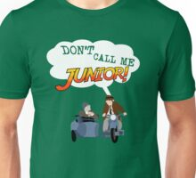 Don't Call Me Junior! Unisex T-Shirt