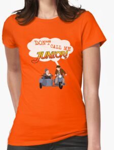 Don't Call Me Junior! Womens Fitted T-Shirt