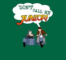 Don't Call Me Junior! Unisex T-Shirt