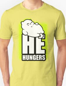 He Hungers T-Shirt