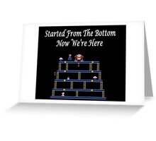 Started From The Bottom Now Were Here Mario/ Donkey Kong Greeting Card