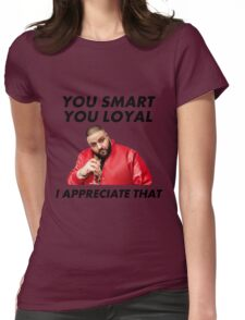 You Smart, You Loyal Womens Fitted T-Shirt