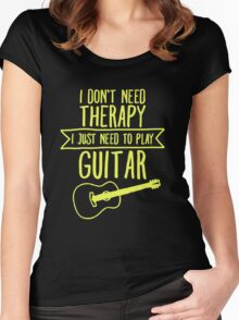 I Don't Need Therapy I Just Need To Play Guitar Women's Fitted Scoop T-Shirt