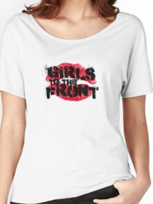 Girls to the Front Women's Relaxed Fit T-Shirt