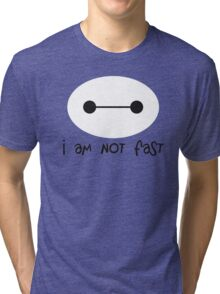 Big Hero 6, I am not fast Tri-blend T-Shirt
