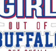 You CanTake The Girl Out Of Buffalo But She'll Always Love The Bills - T-shirts & Hoodies Sticker