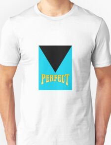 Mr. Perfect  Unisex T-Shirt