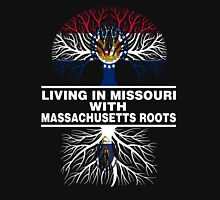LIVING IN MISSOURI WITH MASSACHUSETTS ROOTS Unisex T-Shirt
