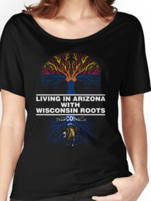 LIVING IN ARIZONA WITH WISCONSIN ROOTS Women's Relaxed Fit T-Shirt