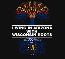 LIVING IN ARIZONA WITH WISCONSIN ROOTS Unisex T-Shirt