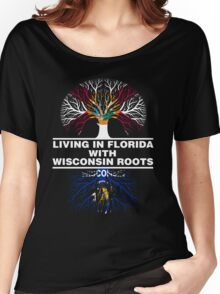 LIVING IN FLORIDA WITH WISCONSIN ROOTS Women's Relaxed Fit T-Shirt