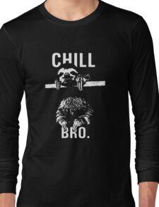 Sloth. Chill Bro Long Sleeve T-Shirt