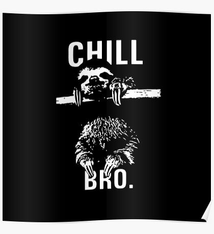 Sloth. Chill Bro Poster