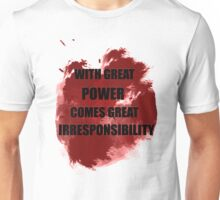 With great power comes great irresponsibility Unisex T-Shirt
