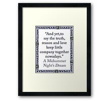 And Yet To Say the Truth - Shakespeare Framed Print
