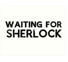 Waiting for Sherlock Art Print