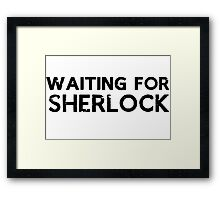 Waiting for Sherlock Framed Print