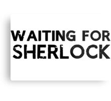 Waiting for Sherlock Metal Print