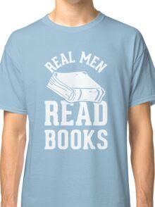 Real Men Read Books Classic T-Shirt