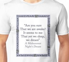 Are You Sure That We Are Awake - Shakespeare Unisex T-Shirt
