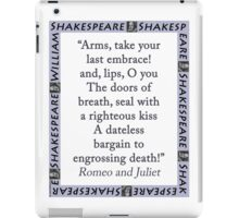 Arms Take Your Last Embrace - Shakespeare iPad Case/Skin