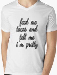 """Feed Me Tacos and Tell Me I'm Pretty."" Mens V-Neck T-Shirt"