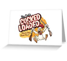 cocked and Loaded T shirt Greeting Card