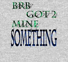 BRB Got 2 Mine Something Mens V-Neck T-Shirt