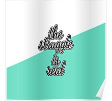 """""""The Struggle is Real."""" Color Block Poster"""