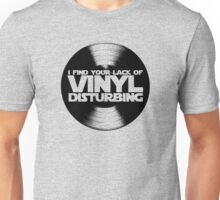 I Find Your Lack Of Vinyl Disturbing Star Wars T-shirt Unisex T-Shirt