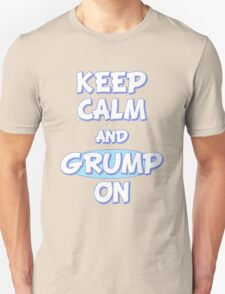 Keep Calm and Grump On T-Shirt
