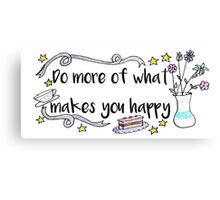 What Makes You Happy Canvas Print