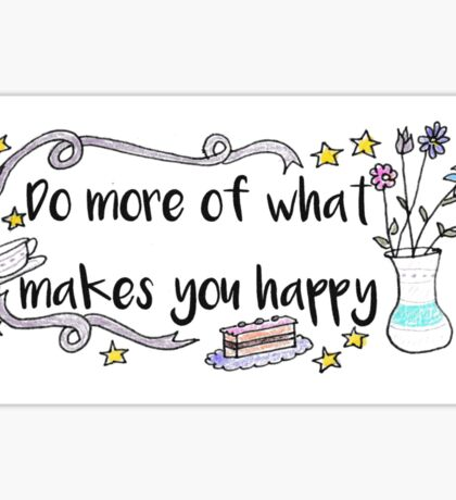 What Makes You Happy Sticker