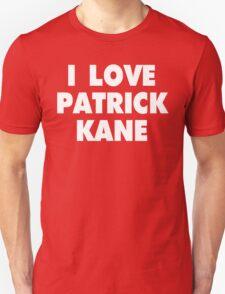 I LOVE PATRICK KANE Chicago Blackhawks Hockey T-Shirt