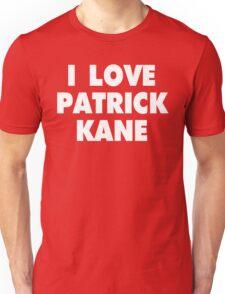 I LOVE PATRICK KANE Chicago Blackhawks Hockey Unisex T-Shirt
