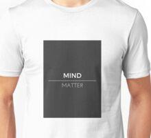 Mind Over Matter (Grey) Unisex T-Shirt