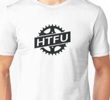 HTFU - Harden the Fuck up Unisex T-Shirt