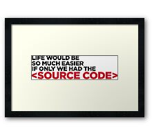 Life has a source code! Framed Print