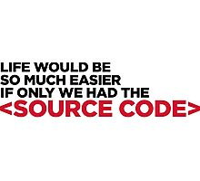 Life has a source code! Photographic Print