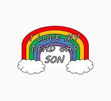 I Love My Dead Gay Son Heathers Musical Unisex T-Shirt
