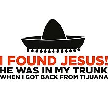 I found Jesus! Photographic Print