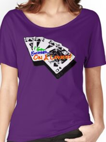 I Got Euchred.. On A Loner! Women's Relaxed Fit T-Shirt