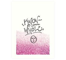 Know that you're whole (Hedwig) Art Print