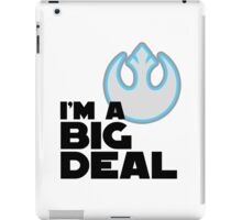 """I'm a Big Deal in the Resistance"" iPad Case/Skin"