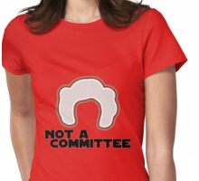 FYI, Princess Leia is NOT a Committee Womens Fitted T-Shirt